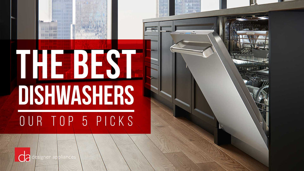 Best Dishwashers of 2019 - Our Top 5 Picks