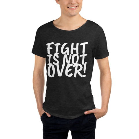 Fight is Not Over Men's Raw Neck Tee
