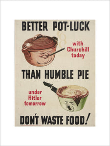 Better Pot Luck Than Humble Pie - Don't Waste Food!