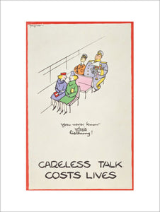 You Never Know Who's Listening - Careless Talk Costs Lives