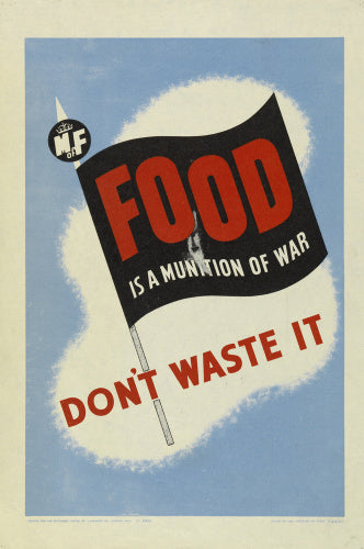 Food is a Munition of War - Don't Waste It