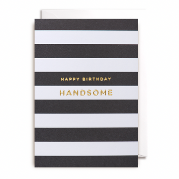 ADD ON: Happy Birthday Handsome Card