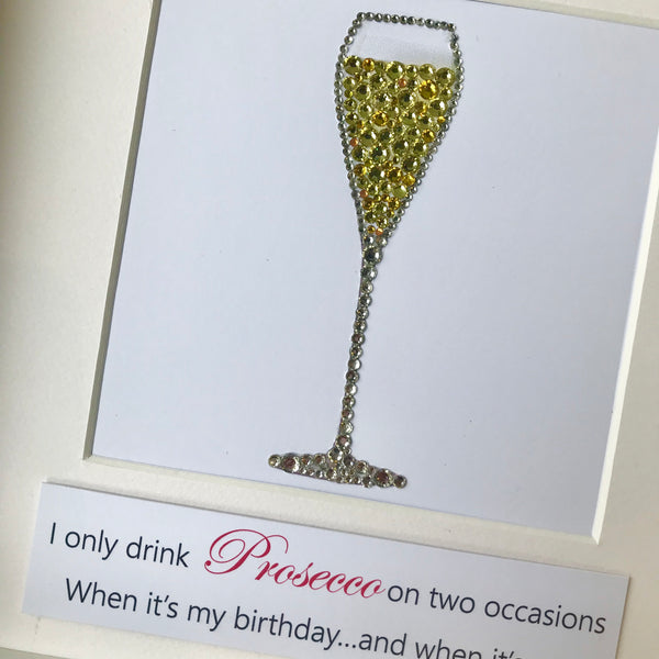Prosecco sparkly button art - I only drink Prosecco on two occasions...
