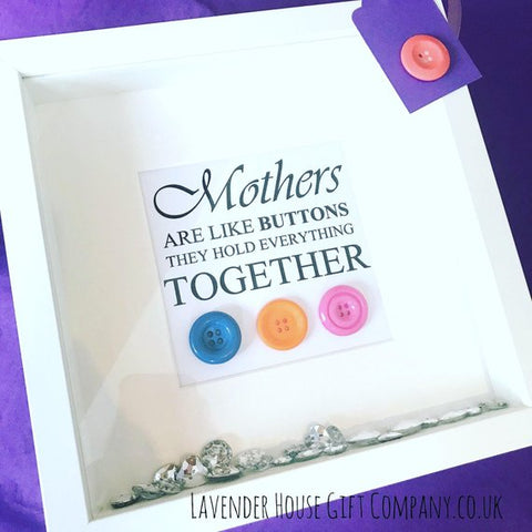 """Mothers are like buttons"" framed gift"