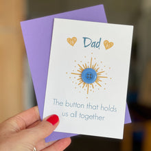 Load image into Gallery viewer, Father's Day Card | The button that holds us all together