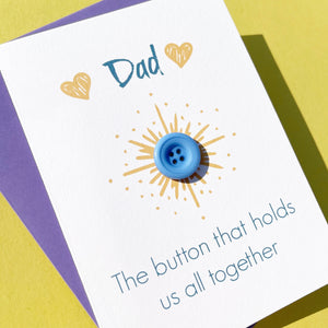 Father's Day Card | The button that holds us all together