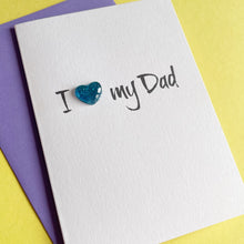Load image into Gallery viewer, I Love My Dad Card | Father's Day Card