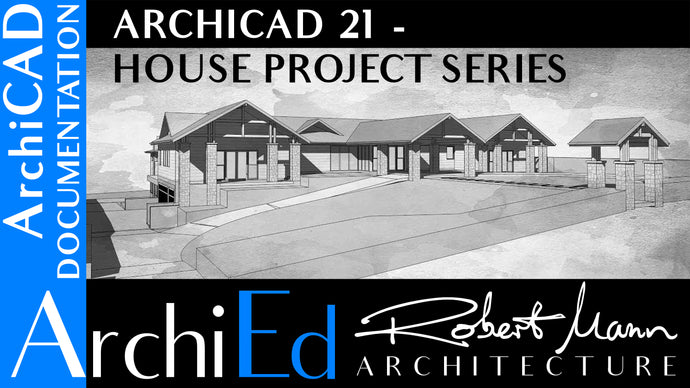 ARCHICAD 21 - HOUSE PROJECT SERIES