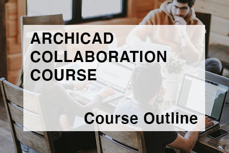 ArchiCAD Collaboration Course Outline