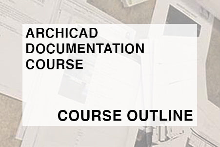 ArchiCAD Architectural Documentation Course Outline