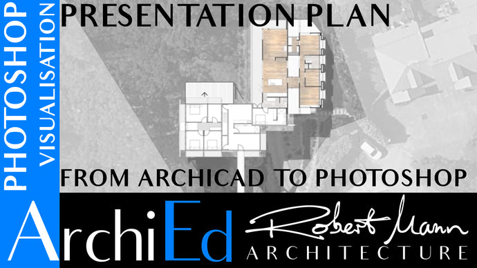 PRESENTATION PLANS - FROM ARCHICAD TO PHOTOSHOP