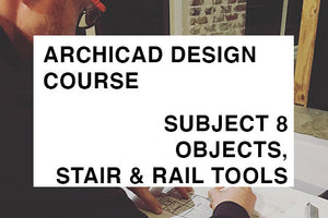Design - Subject 8 - Objects, Stair and Rail Tools