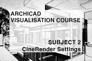 Visualisation Course - Subject 2 - CineRender Settings