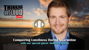 [Video] Conquering Loneliness During Quarantine