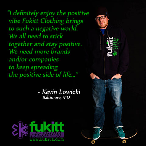 Testimonial Picture for Fukitt Clothing by Kevin Lowicki