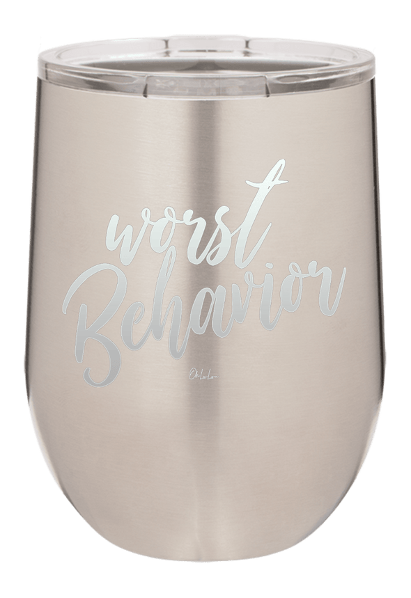 Worst Behavior Wine Tumbler