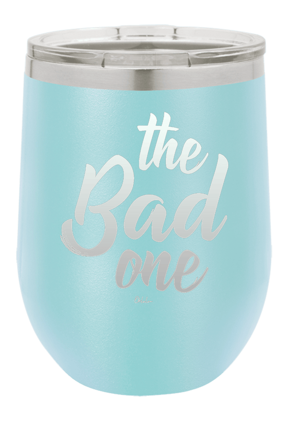 The Bad One Wine Tumbler