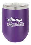 Always Hydrated Wine Tumbler - ohlulou.com