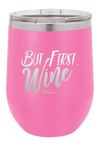 But First, Wine Wine Tumble - ohlulou.com