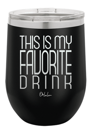 This Is My Favorite Drink Wine Tumbler