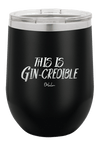 This Is Gin-Credible Wine Tumbler