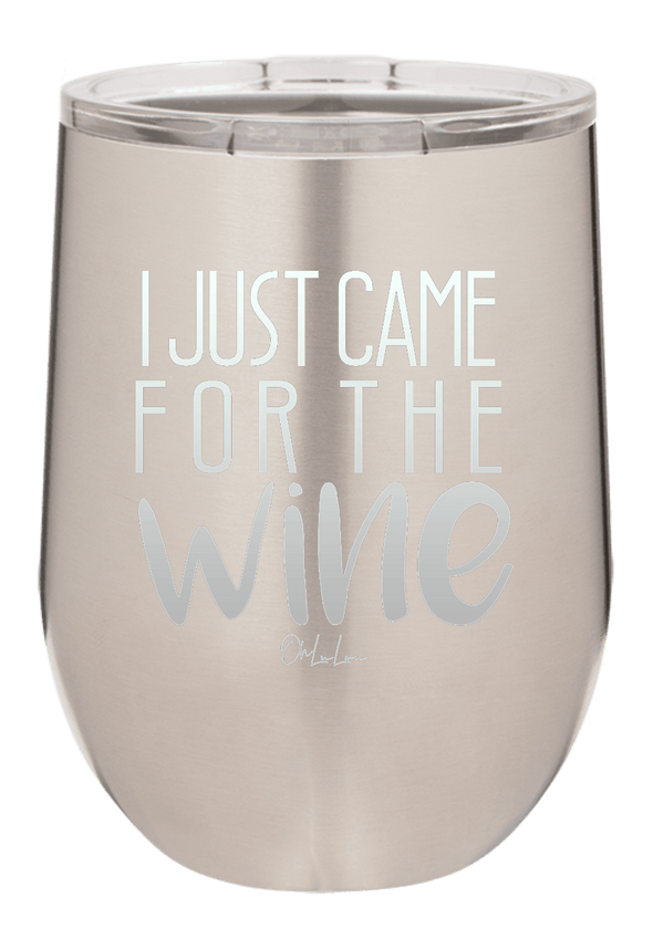 I Just Came For The Wine Wine Tumbler - ohlulou.com