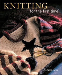 Knitting for the First Time by Vanessa Anne - Paperback Book