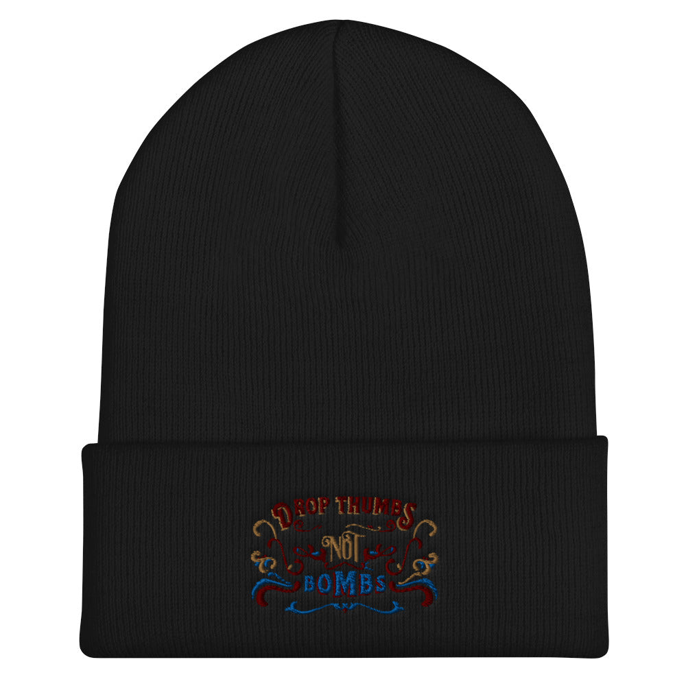 Drop thumbs not bombs toque/beanie