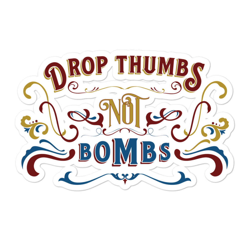 Drop Thumbs Not Bombs old time music stickers
