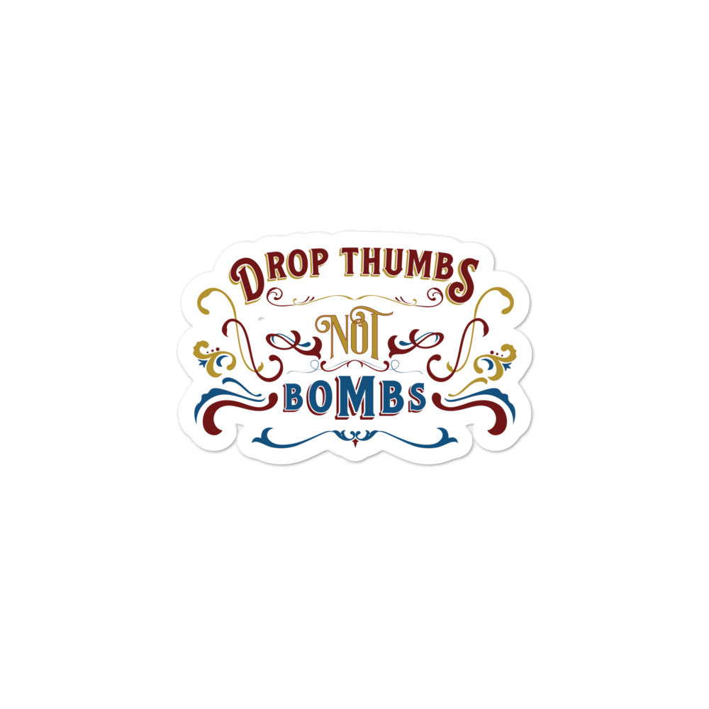 Drop Thumbs Not Bombs Old Time Music Sticker