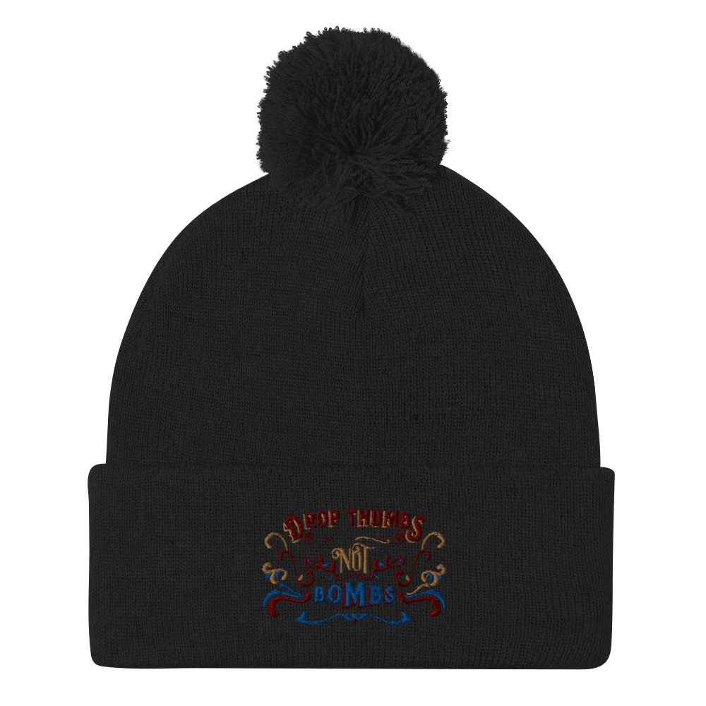 Drop thumbs not bombs touque beanie