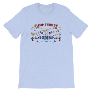 Drop Thumbs Not Bombs Old Time Music T-shirt