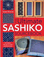 Book - THE ULTIMATE SASHIKO SOURCEBOOK - Susan Briscoe
