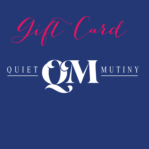 Your Quiet Mutiny Gift Card