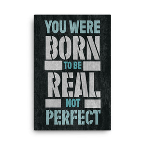 Framed Canvas Print - Be Real not Perfect!