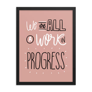 Black Matte Acrylic Frame - We Are All a WIP  - Black Matte Frames  - WallzRus Decor