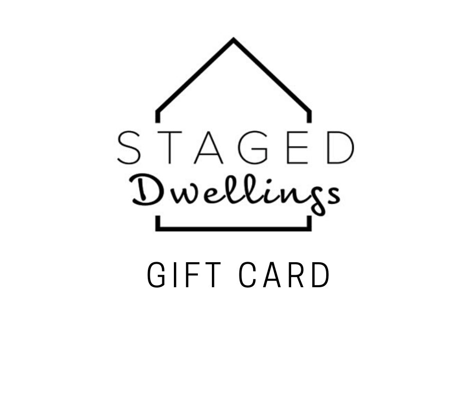 Staged Dwellings Gift Card - Staged Dwellings