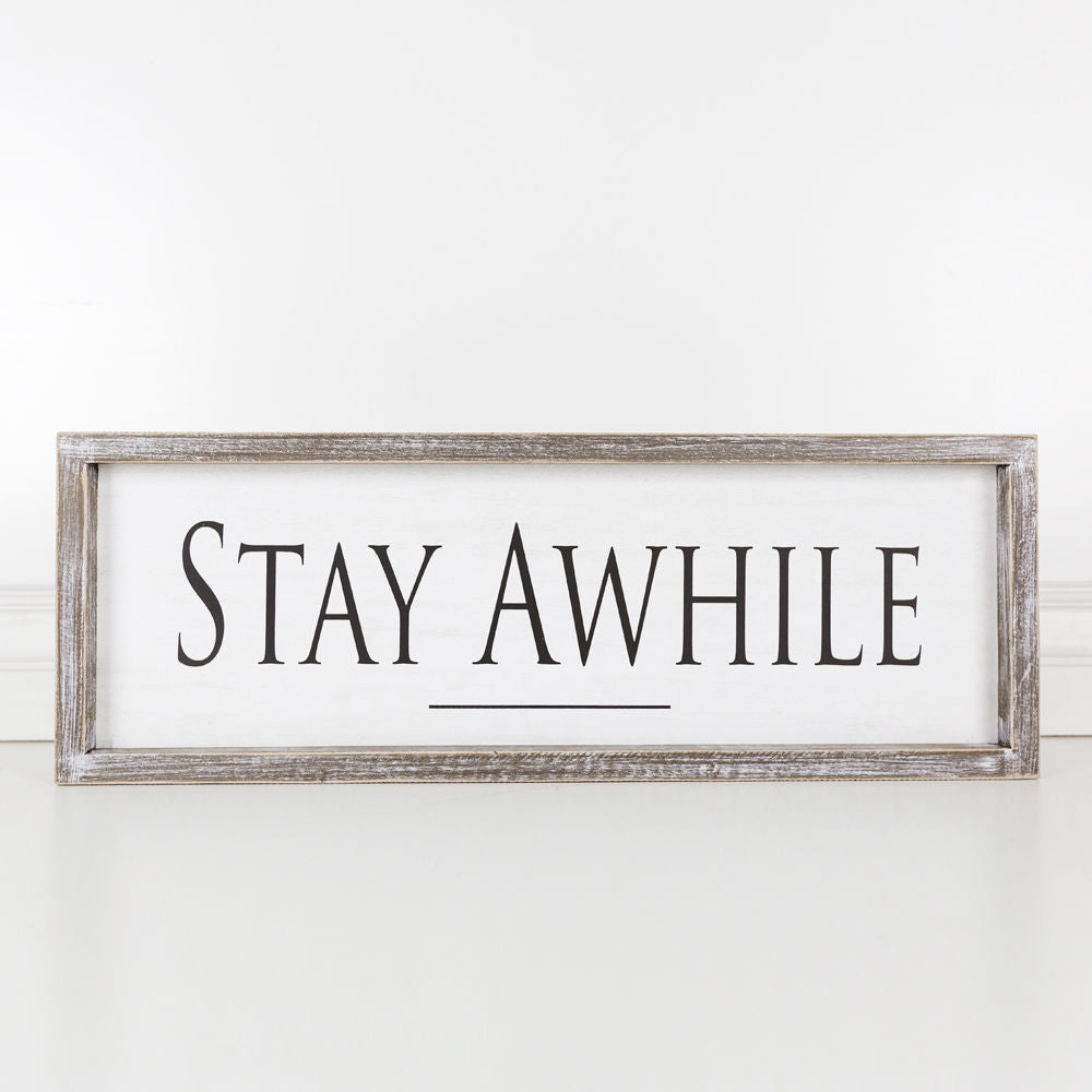 Wood Stay Awhile Sign