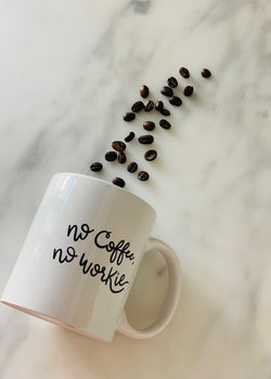 No Coffee No Workie Mug