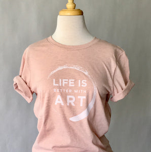 Life is Better with Art Tee