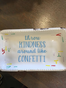 Throw Kindness like confetti dish