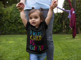 Every Child Is Gifted Toddler T-Shirt