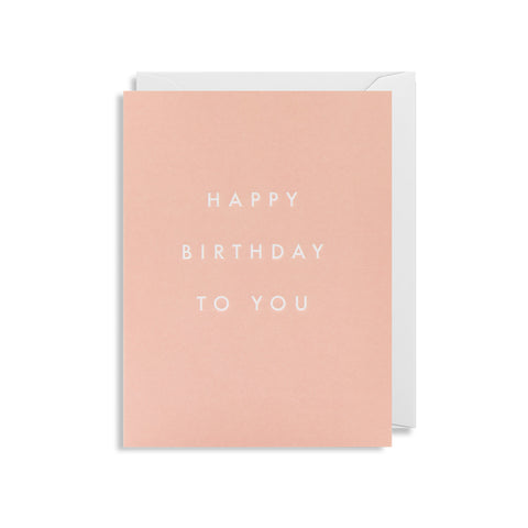 Happy Birthday To You - Mini Card