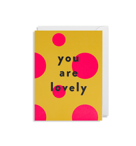'You Are Lovely' - Card - Five And Dime
