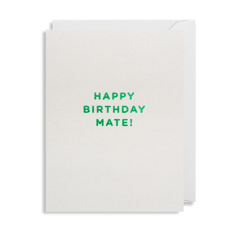 Happy Birthday Mate! - Mini Card