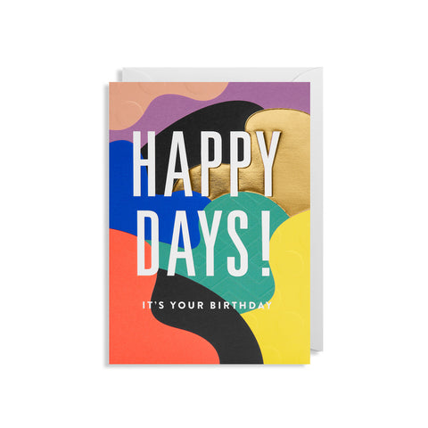 Happy Days! - Greetings Card