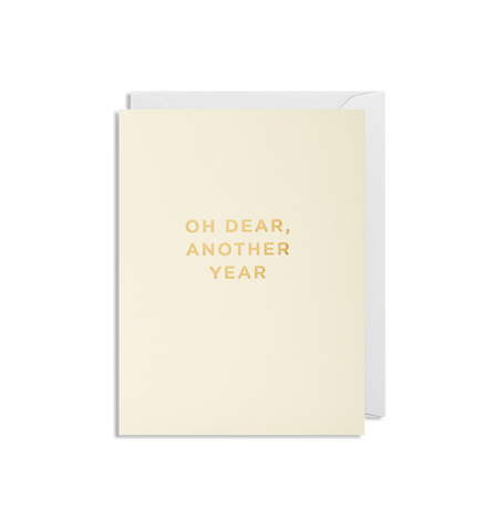 'Oh Dear Another Year - Mini Card - Five And Dime