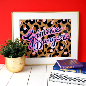 'Gimme Danger' A4 / A3 Leopard Print - Five And Dime