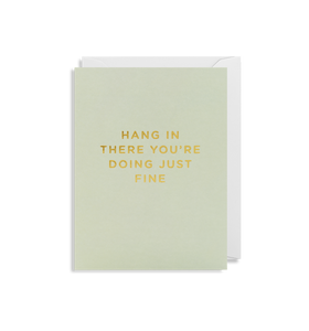 'Hang In There You're Doing Just Fine' - Mini Card - Five And Dime