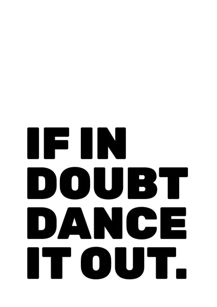 'If In Doubt Dance It Out' A3 Print - Five And Dime